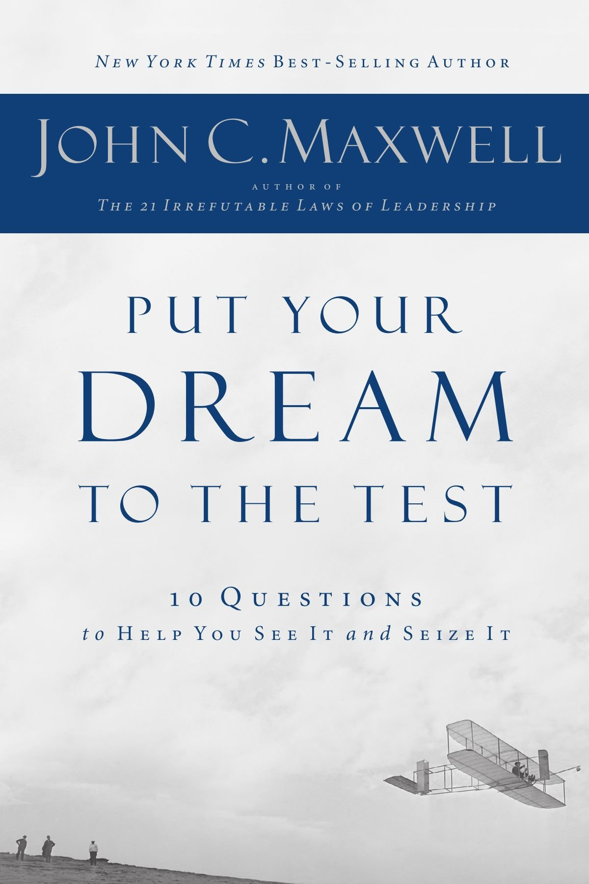 5 Must Read Books for Entrepreneurs Put Your Dream to the Test John Maxwell