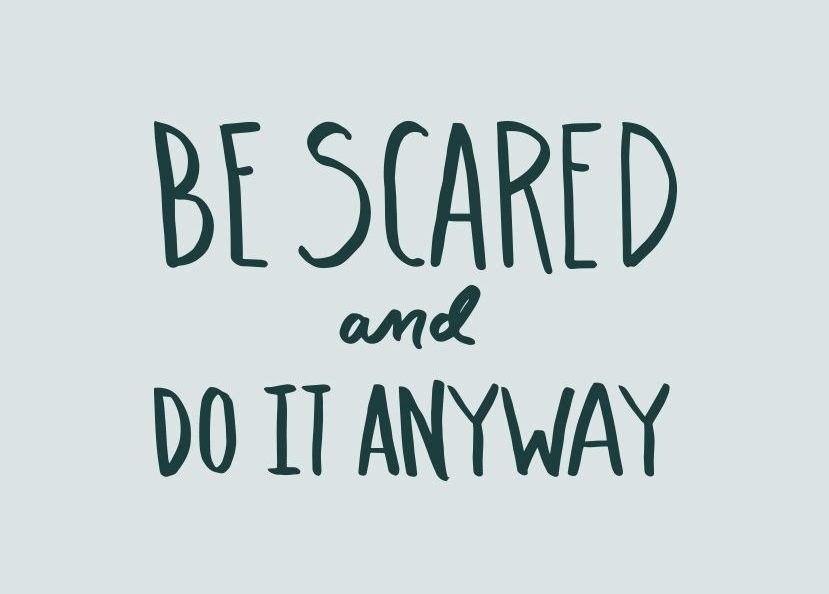 be scared and do it anyway the fresh exchange inspiring life quote