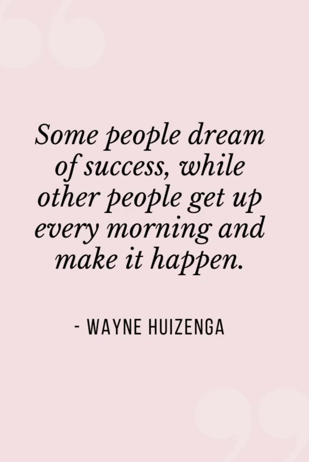 Inspirational Quotes Positive for Women Dream Success Motivation for Life Wayne Huizenga