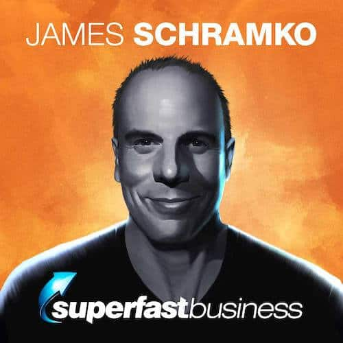 Super Fast Business Podcast James Schramko