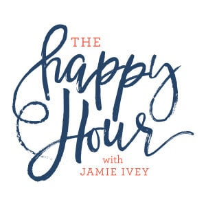 The Happy Hour Podcast with Jamie Ivey