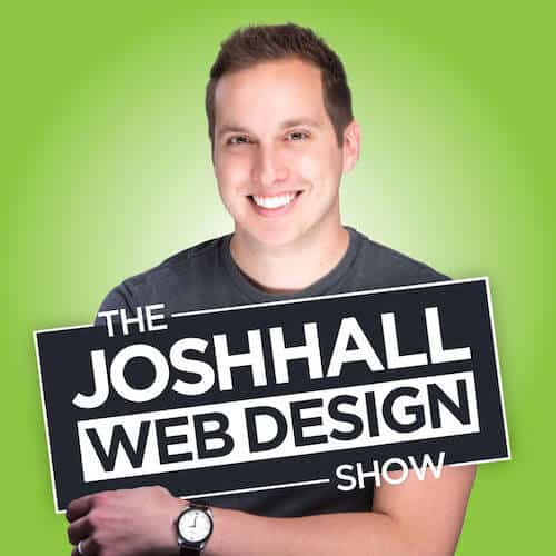 The Josh Hall Web Design Show Podcast