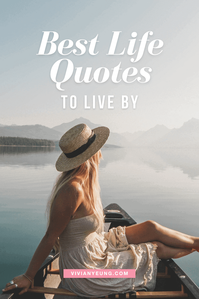 Best Life Quotes to Live By Inspiring Quotes about Life