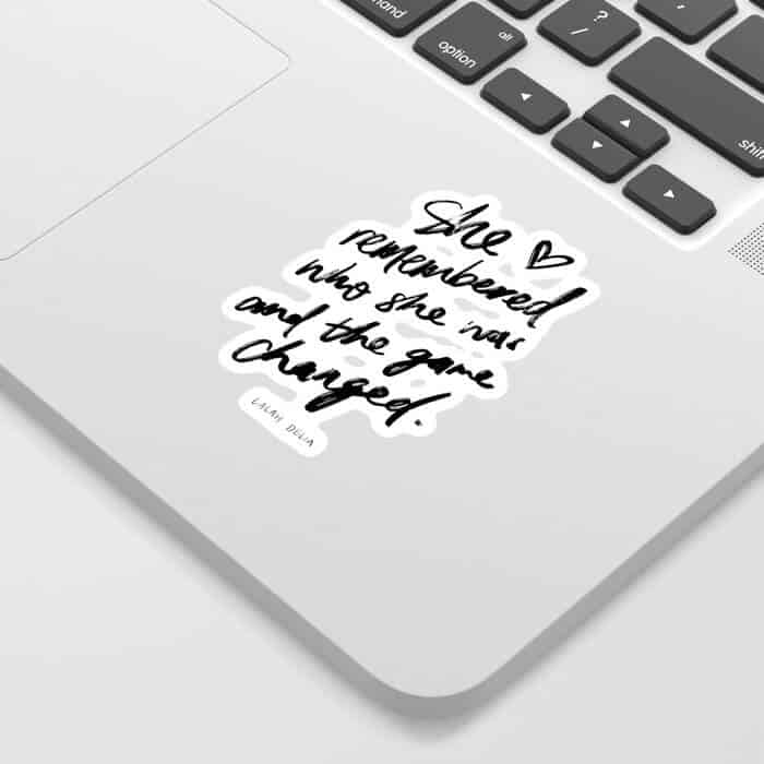 Lalah Delia Quotes Sticker She remembered who she was and the game changed