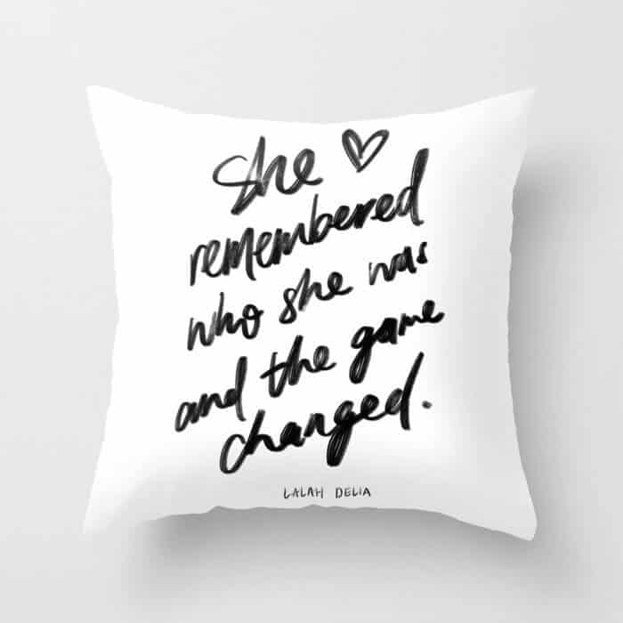 Lalah Delia Quotes Throw Pillow She remembered who she was and the game changed